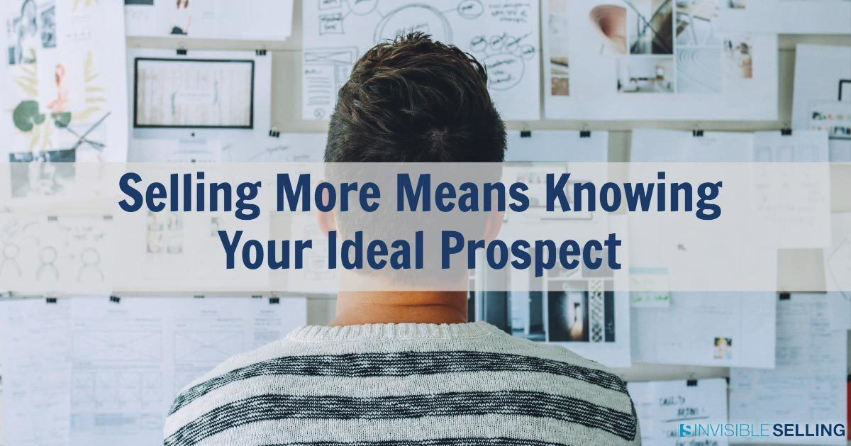 Selling More Means Knowing Your Ideal Prospect
