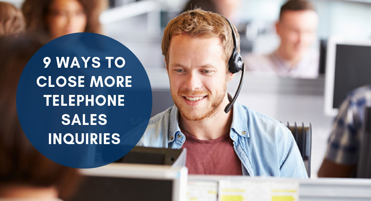 9 Ways To Close More Telephone Sales Inquiries