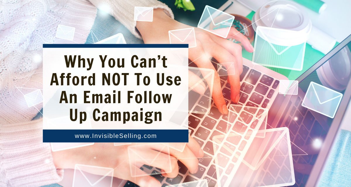 Why You Can't Afford NOT To Use An Email Follow Campaign