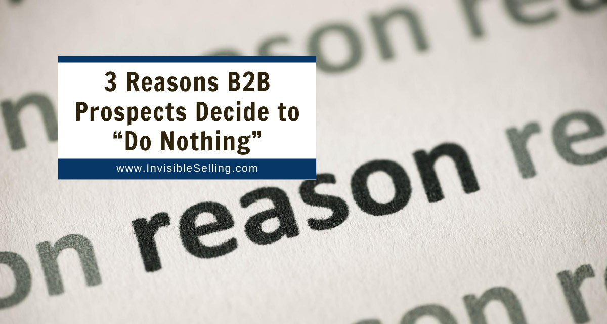 "3 Reasons B2B Prospects Decide to ""Do Nothing"""