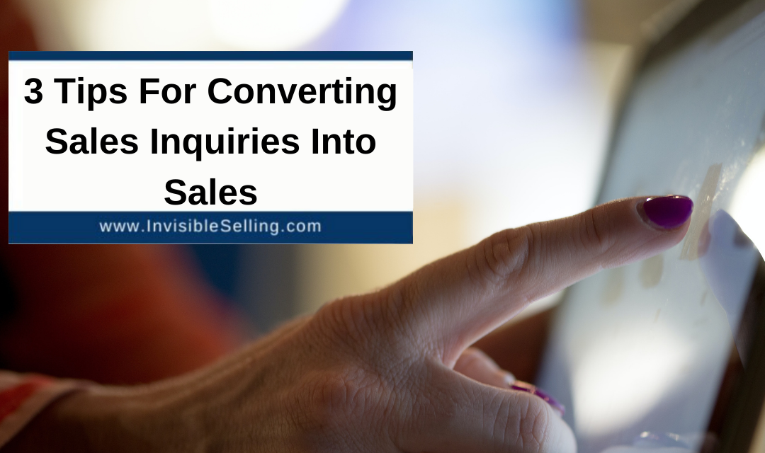 3 Tips For Converting Sales Inquiries Into Sales