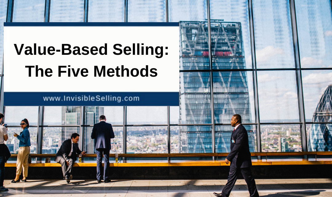 Value-Based Selling: The Five Methods