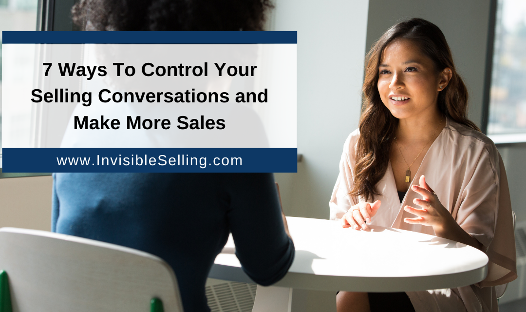 7 Ways To Control Your Selling Conversations and Make More Sales